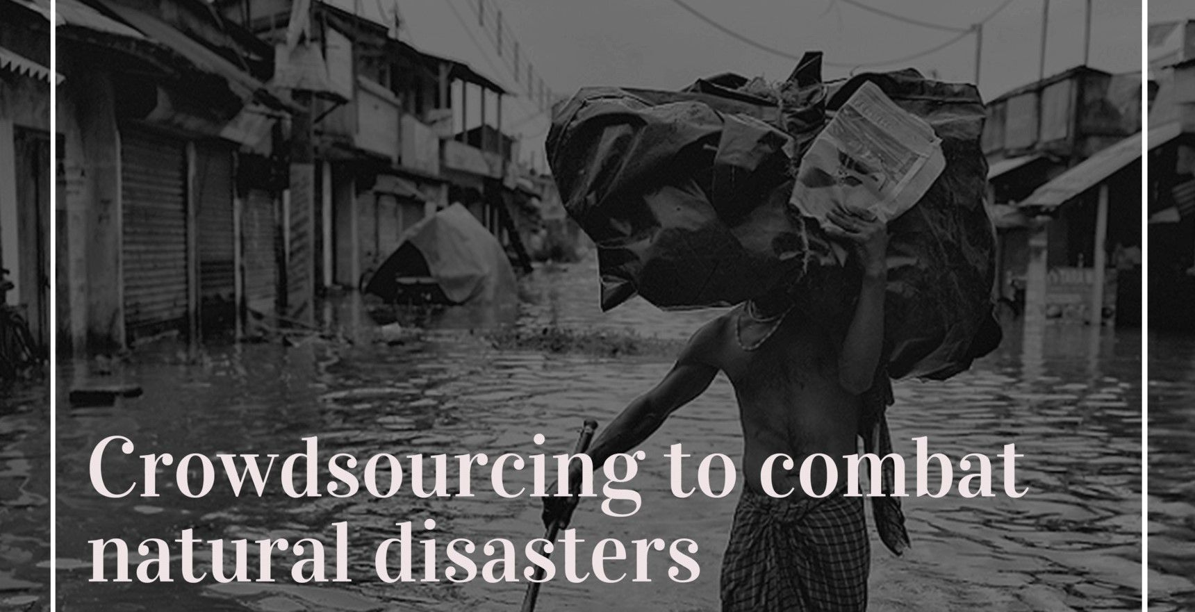Crowdsourcing to Combat Natural Disasters
