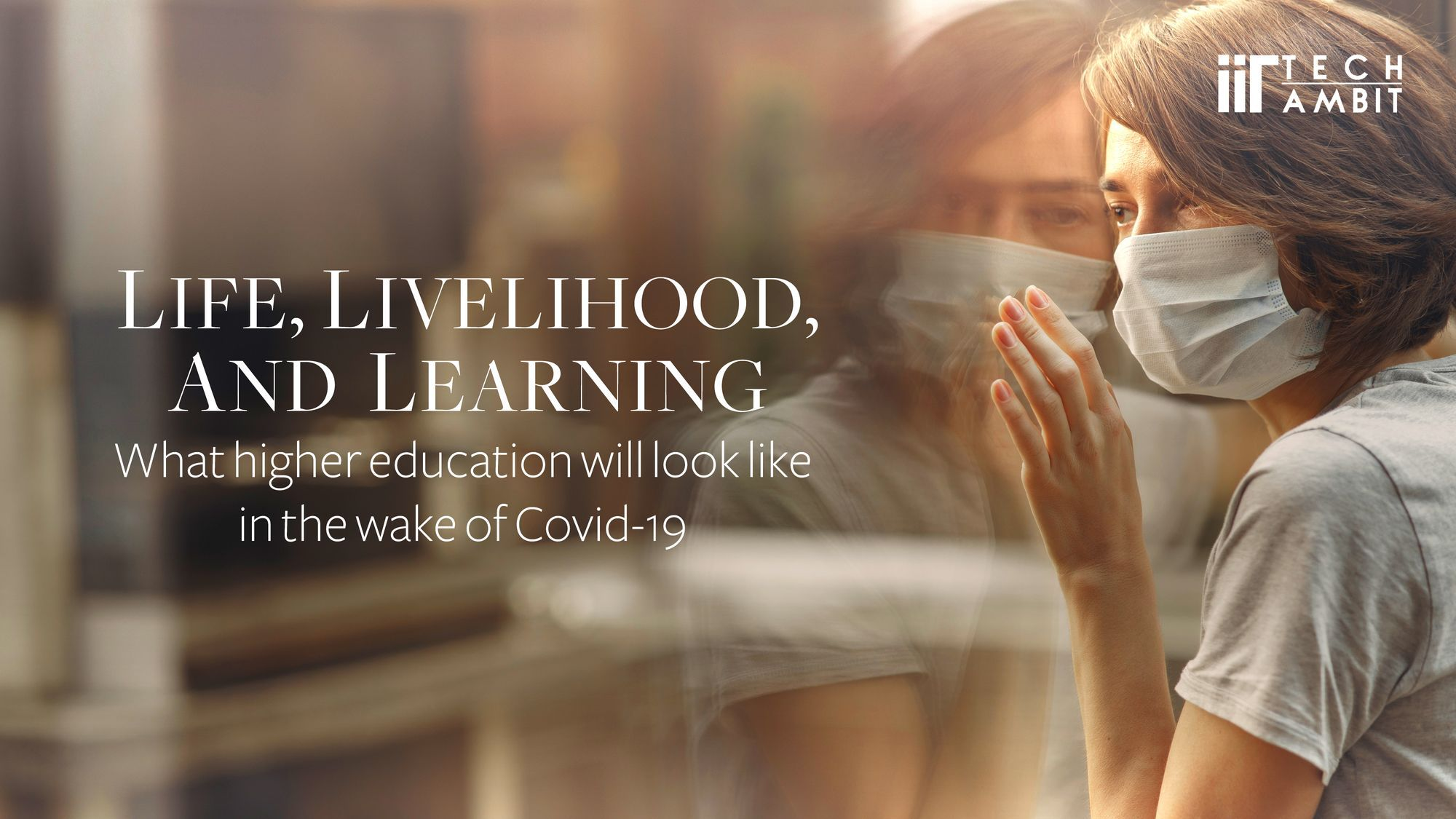 Life, livelihood, and learning: What higher education will look like in the wake of Covid-19