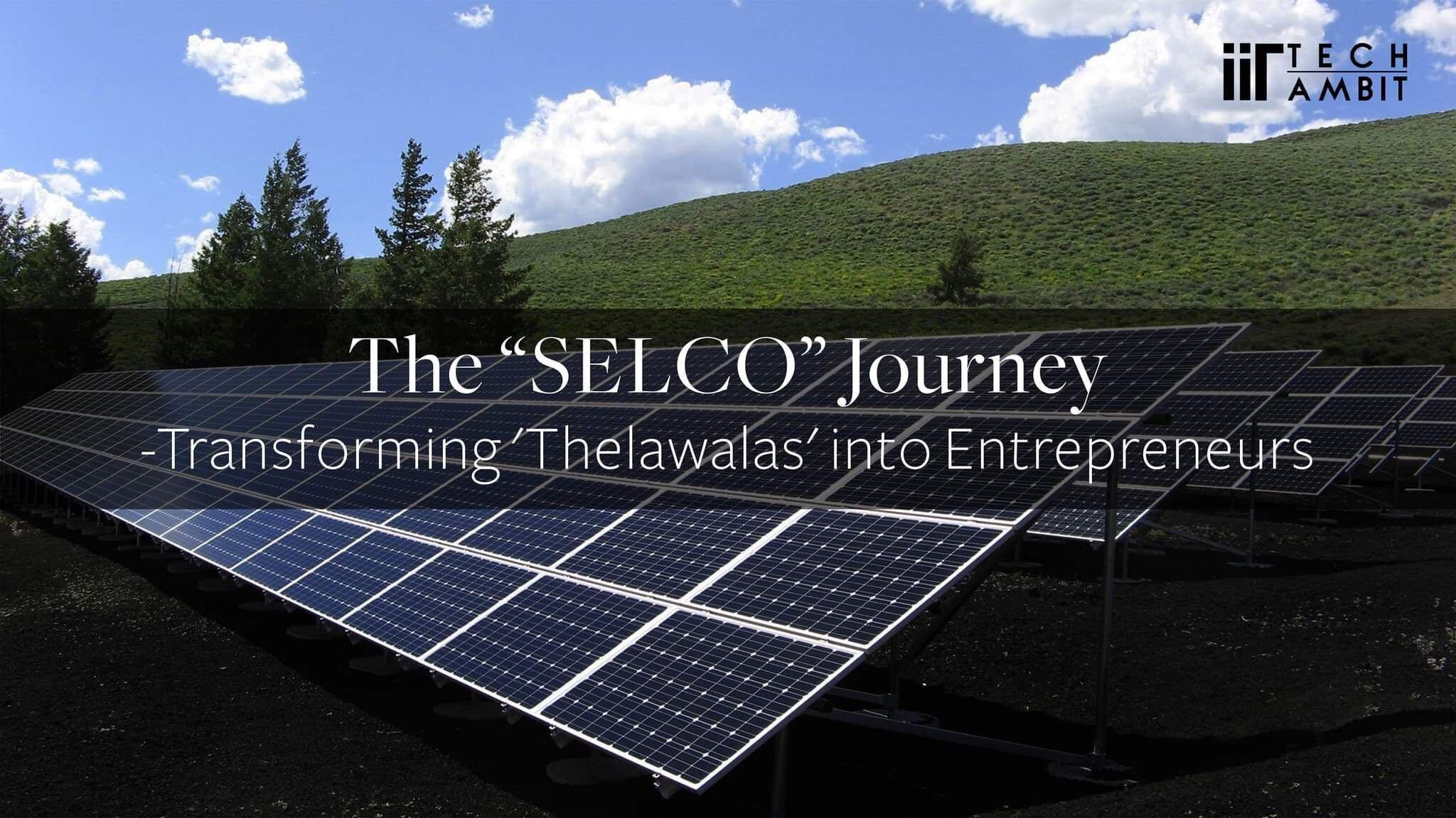The SELCO Journey-Transforming 'Thelawalas' into Entrepreneurs