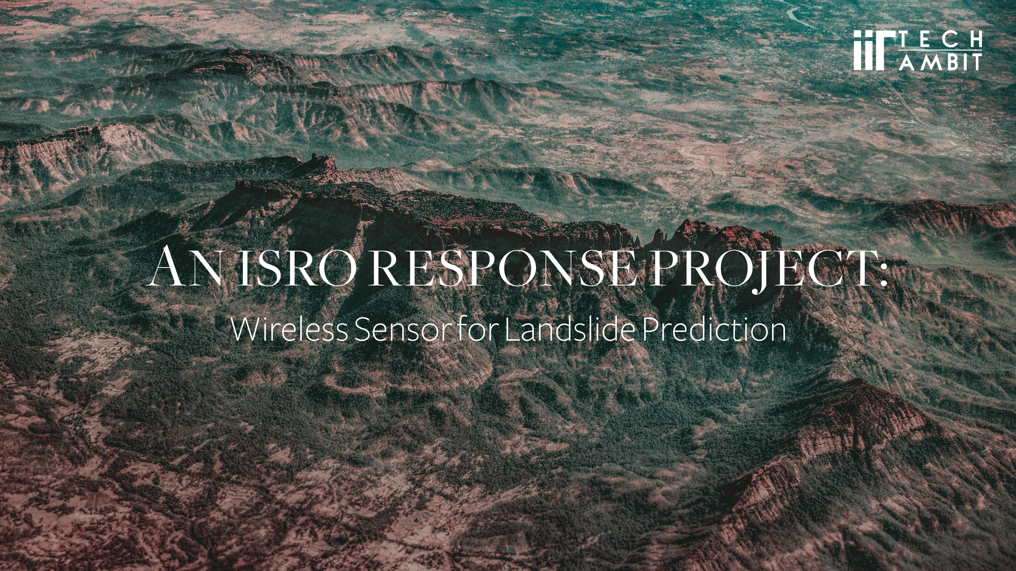 An ISRO Response Project: Wireless Sensor for Landslide Prediction