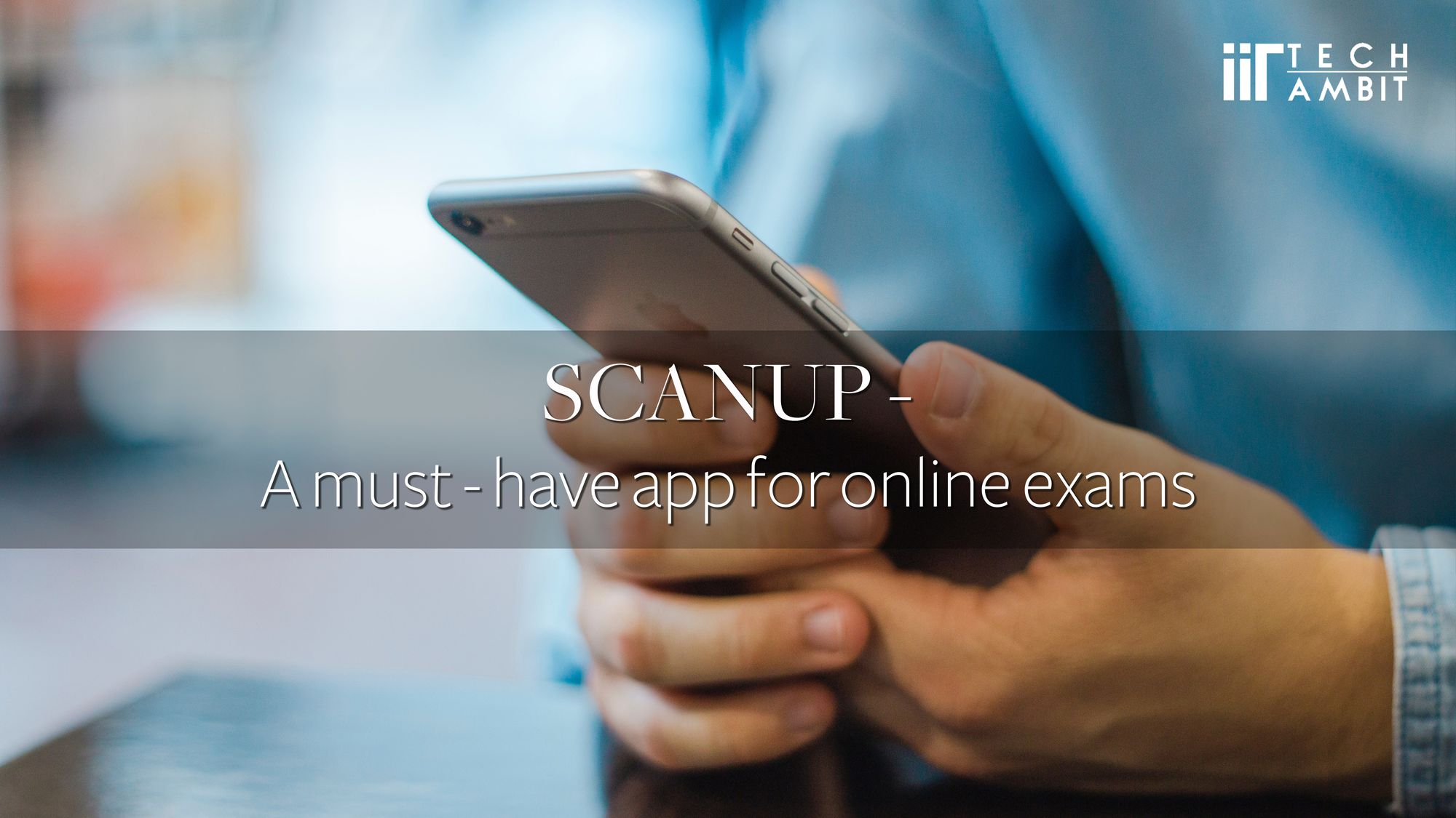 ScanUp- a must-have app for online exams