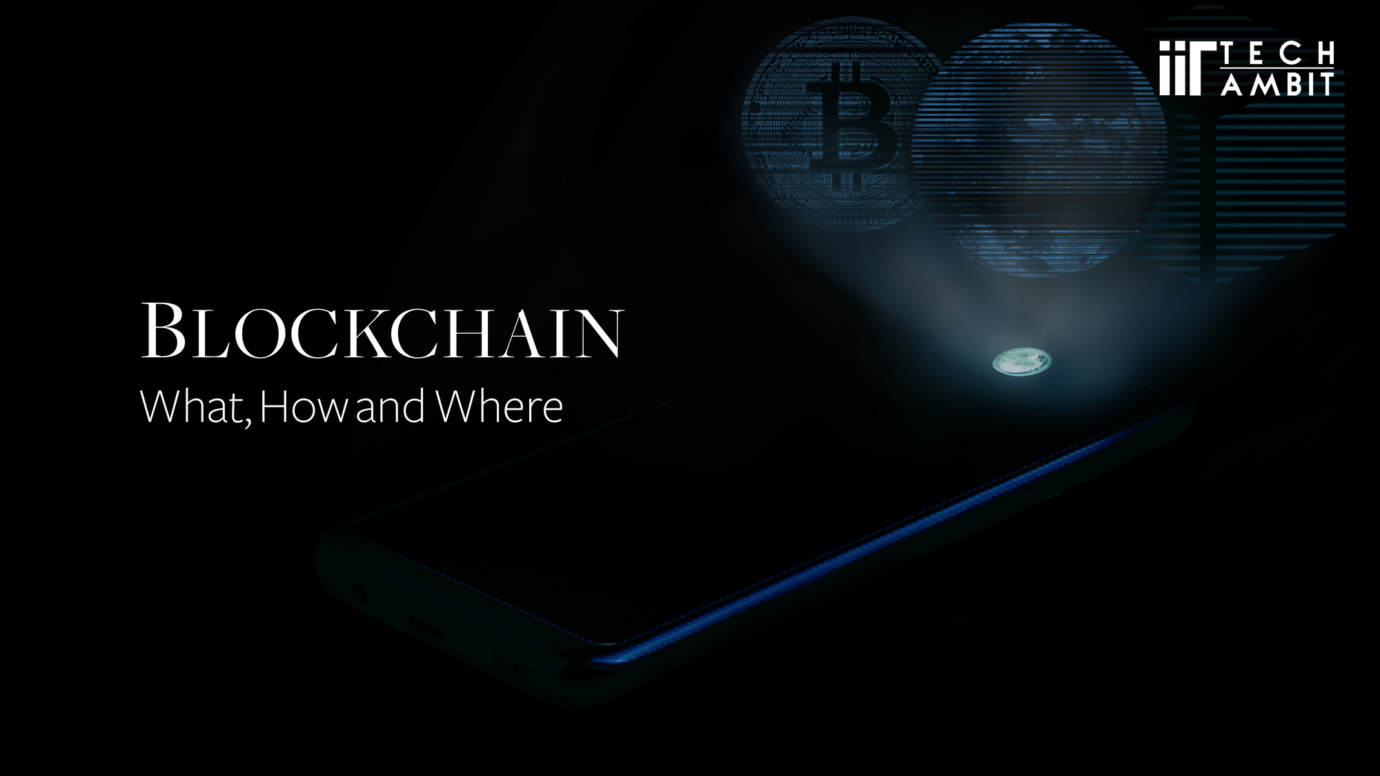 BLOCKCHAIN-What, How and Where