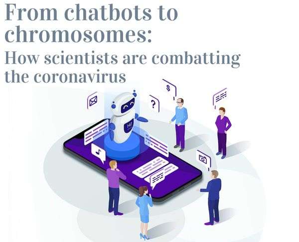 From Chatbots to Chromosomes: How scientists are battling the Coronavirus