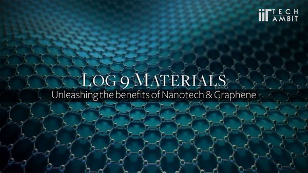 Log 9 Materials: Unleashing the benefits of Nanotech & Graphene