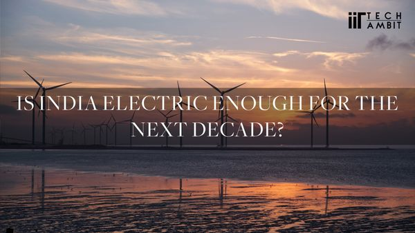 Is India Electric enough for the next decade?