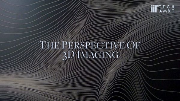 The Perspective of 3D Imaging