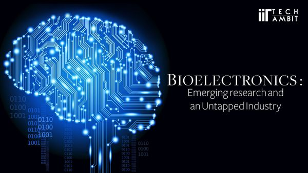 Bioelectronics: Emerging research and an Untapped Industry