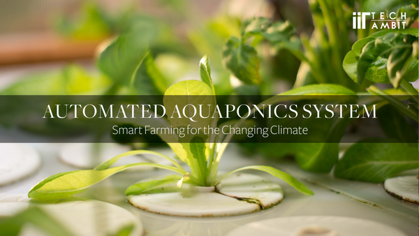 Automated Aquaponics System: Smart Farming for the Changing Climate