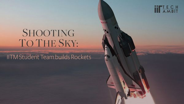 Shooting to the sky: IITM Team builds a Rocket