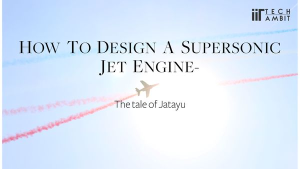 How to design a Supersonic Jet Engine- the tale of Jatayu