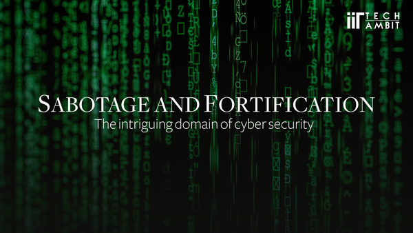 Sabotage and fortification: The intriguing domain of cybersecurity